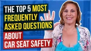 The Top 5 Most Frequently Asked Questions About Car Seat Safety