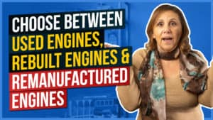 How to Choose Between Used Engines, Rebuilt Engines, & Remanufactured Engines