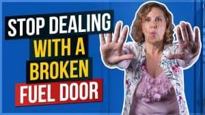 Stop Dealing with a Broken Fuel Door
